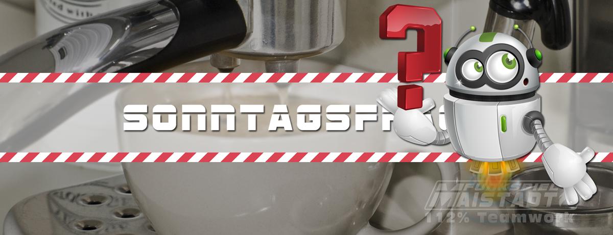 Funkspiel Maistadt - Sonntagsfrage - 112% Teamwork